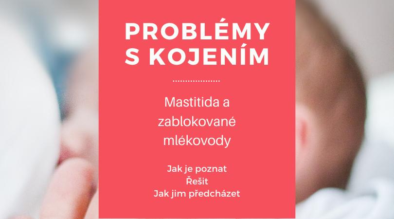 Problémy skojením - bolesti, zánět, mastitida, zablokované mlékovody